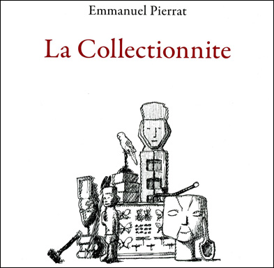 La Collectionnite selon Emmanuel Pierrat